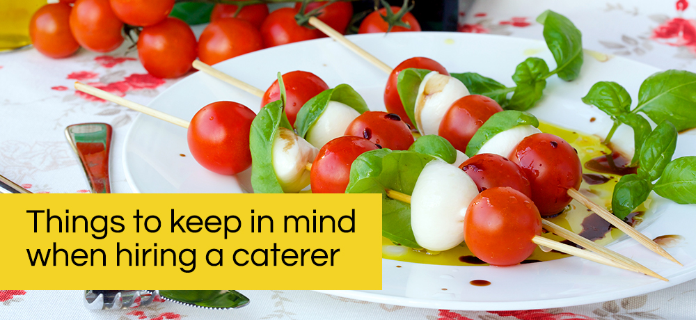 Things to keep in mind when hiring a caterer, Burlington Catering, Caterers in Burlington