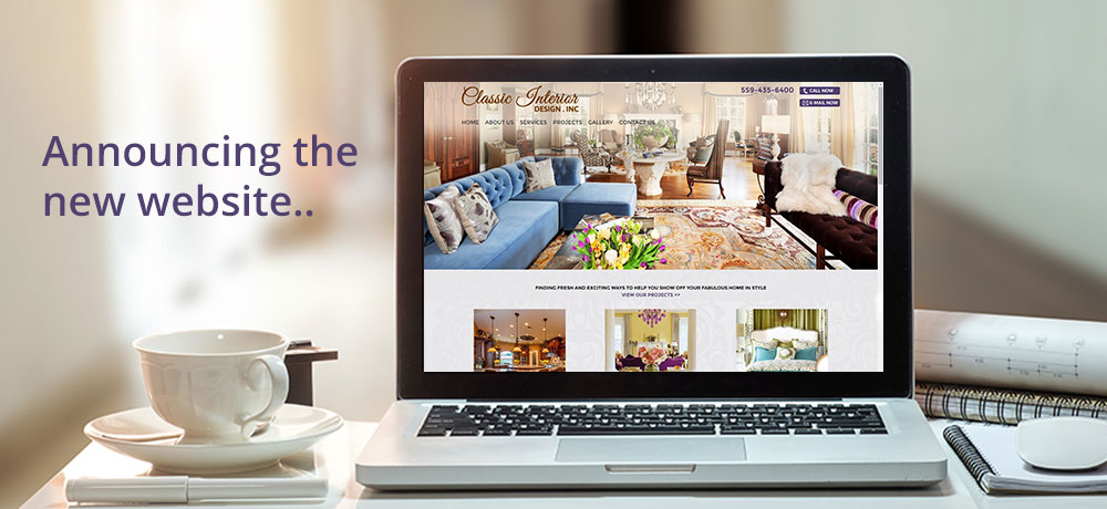 Announcing the New Website - Classic Interior Designs Inc