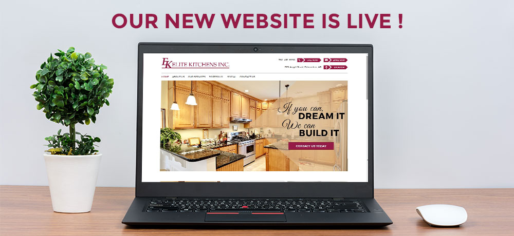Announcing the Launch of Our New Website - ELITE KITCHENS INC.