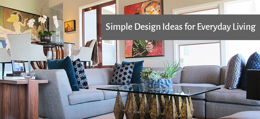 simple design ideas for everyday living