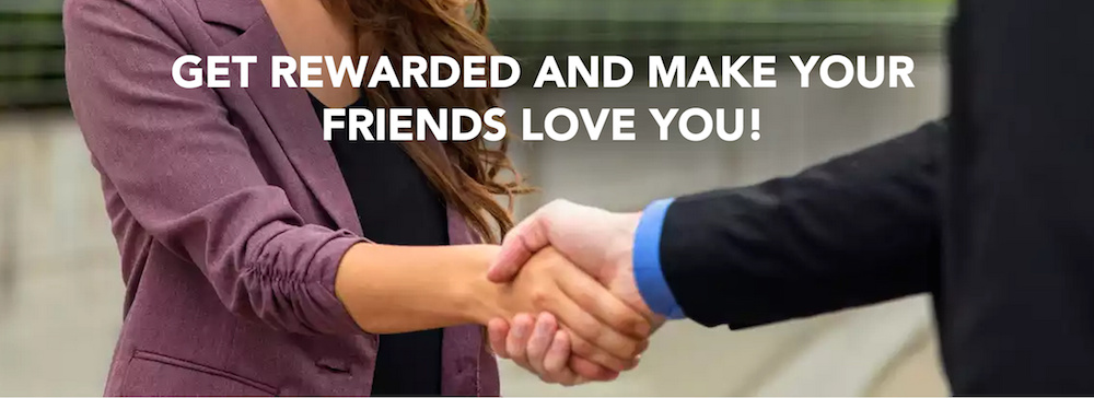 Get Rewarded and Make your Friends Love You!