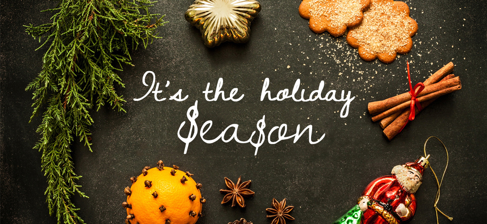 It's the holiday season! Make the most of it!