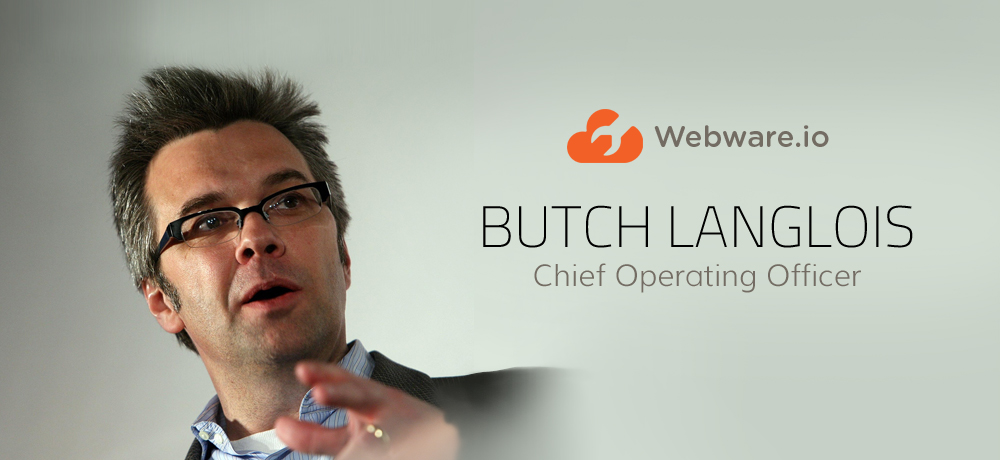 Butch Langlois, Webware's new COO